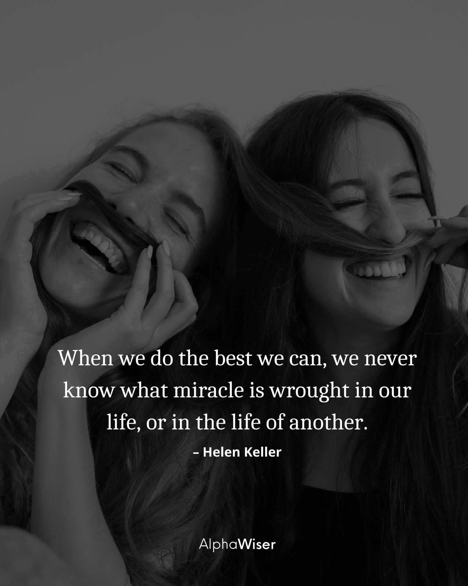 When we do the best we can, we never know what miracle is wrought in our life, or in the life of another.