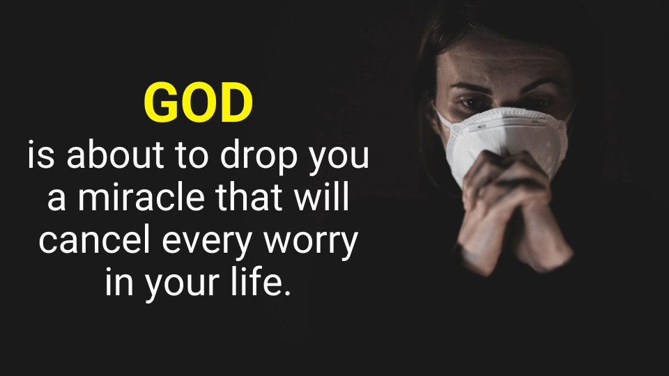 God is about to drop you a miracle that will cancel every worry in your life.