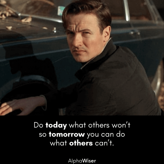 Do today what others won't so tomorrow you can do what others can't.