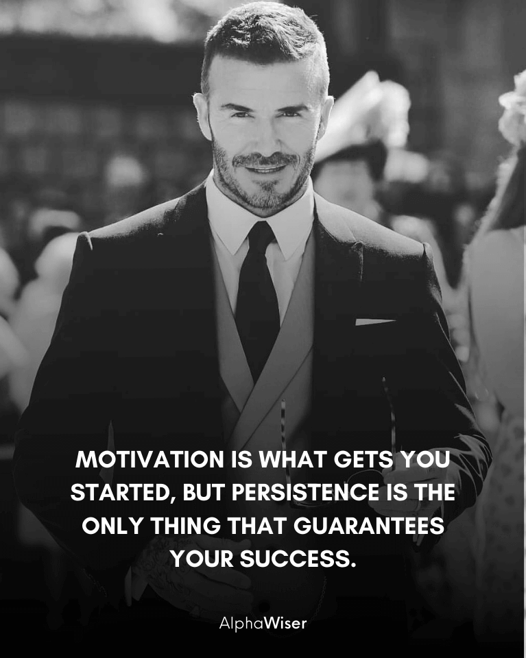 Motivation is what gets you started, but persistence is the only thing that guarantees your success.