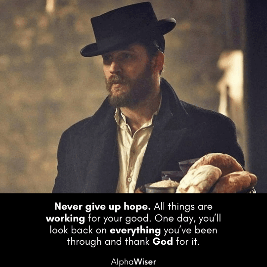 Never give up hope. All things are working for your good. One day, you'll look back on everything you've been through and thank God for it.