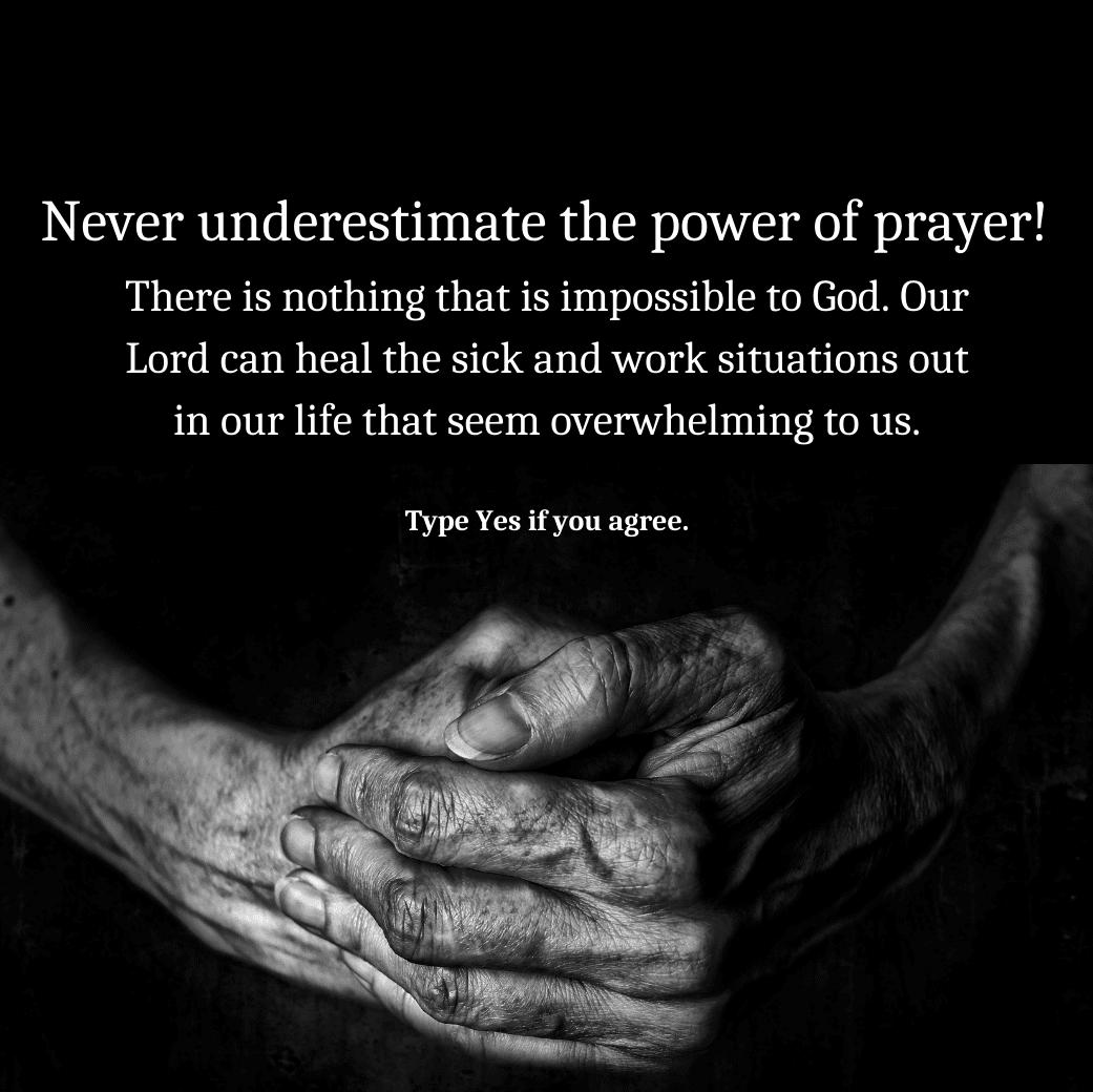 Never underestimate the power of prayer! (1)
