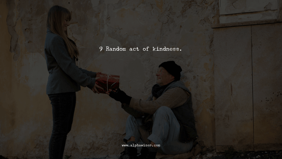9 Random act of kindness
